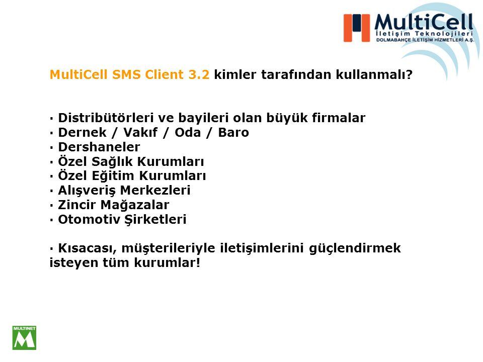 MultiCell SMS Client 3.2 kimler tarafından kullanmalı.