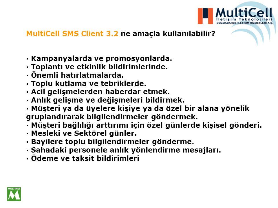 MultiCell SMS Client 3.2 ne amaçla kullanılabilir.