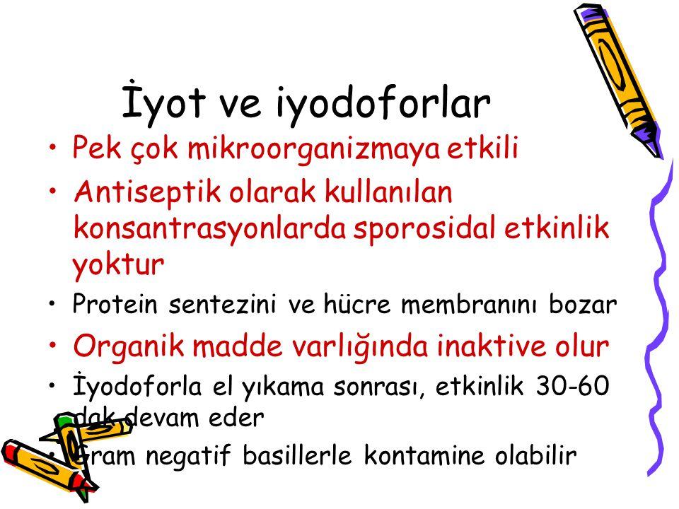 İyot ve iyodoforlar •Pek çok mikroorganizmaya etkili •Antiseptik olarak kullanılan konsantrasyonlarda sporosidal etkinlik yoktur •Protein sentezini ve