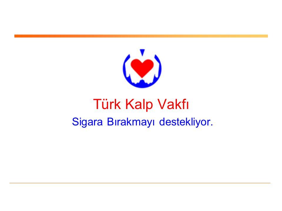 Türk Kalp Vakfı Sigara Bırakmayı destekliyor.