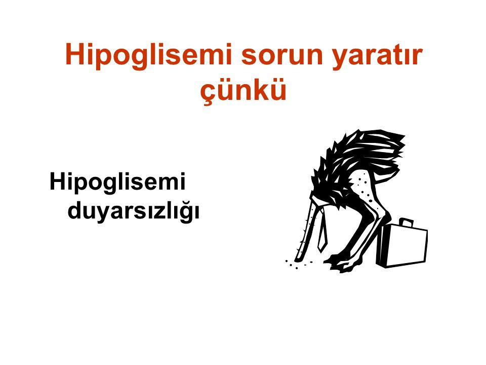 Hipoglisemi sorun yaratır çünkü Hipoglisemi duyarsızlığı