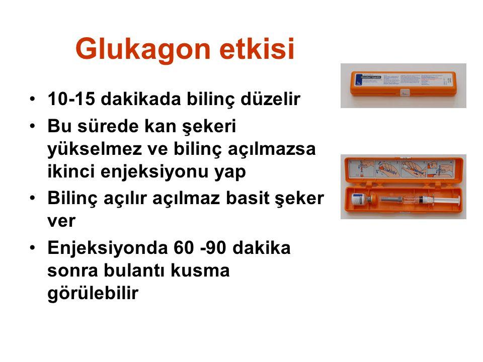 Glukagon etkisi •10-15 dakikada bilinç düzelir •Bu sürede kan şekeri yükselmez ve bilinç açılmazsa ikinci enjeksiyonu yap •Bilinç açılır açılmaz basit