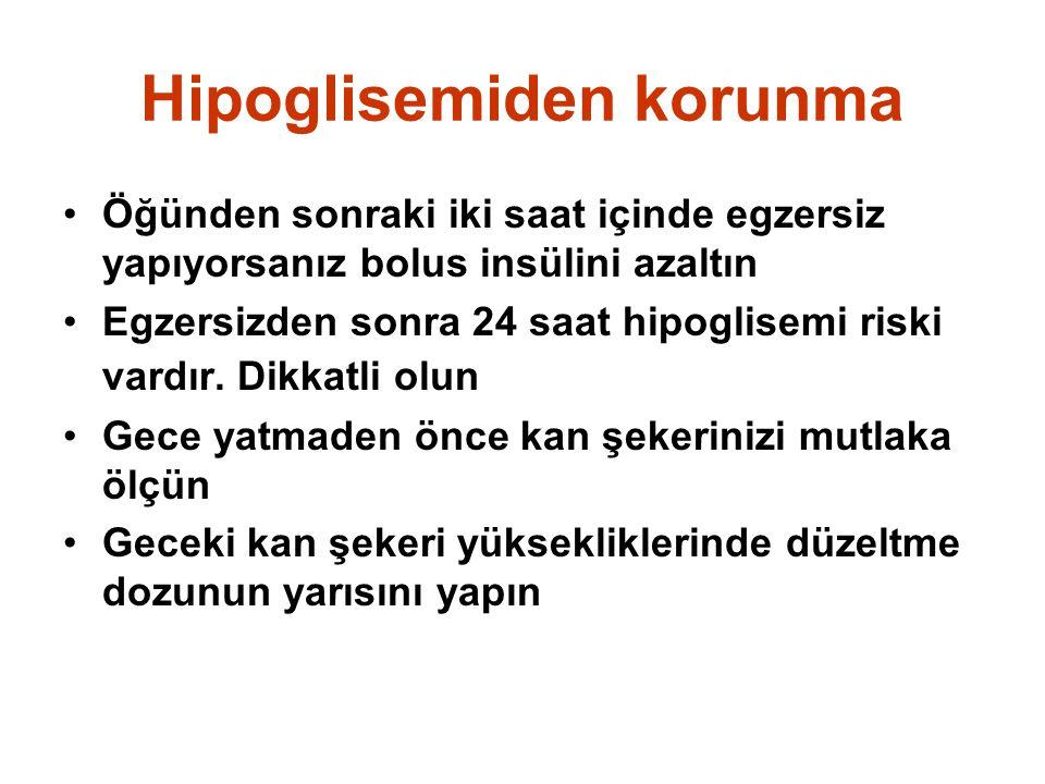 Hipoglisemiden korunma •Öğünden sonraki iki saat içinde egzersiz yapıyorsanız bolus insülini azaltın •Egzersizden sonra 24 saat hipoglisemi riski vard