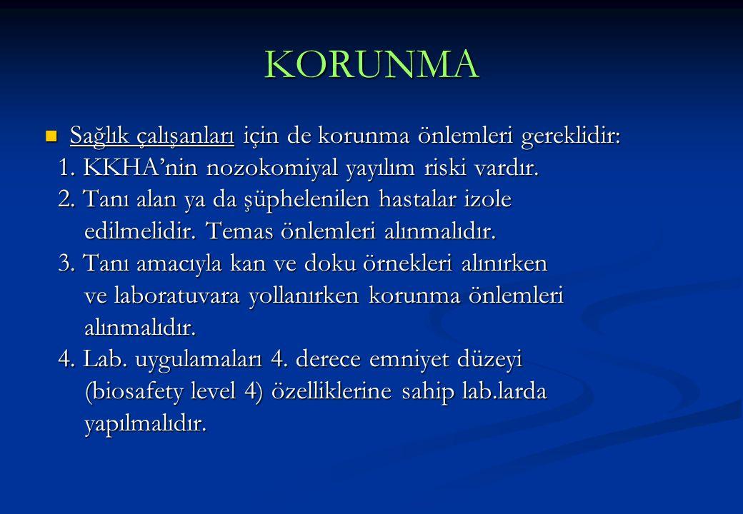 KORUNMA  Sağlık çalışanları için de korunma önlemleri gereklidir: 1. KKHA'nin nozokomiyal yayılım riski vardır. 1. KKHA'nin nozokomiyal yayılım riski