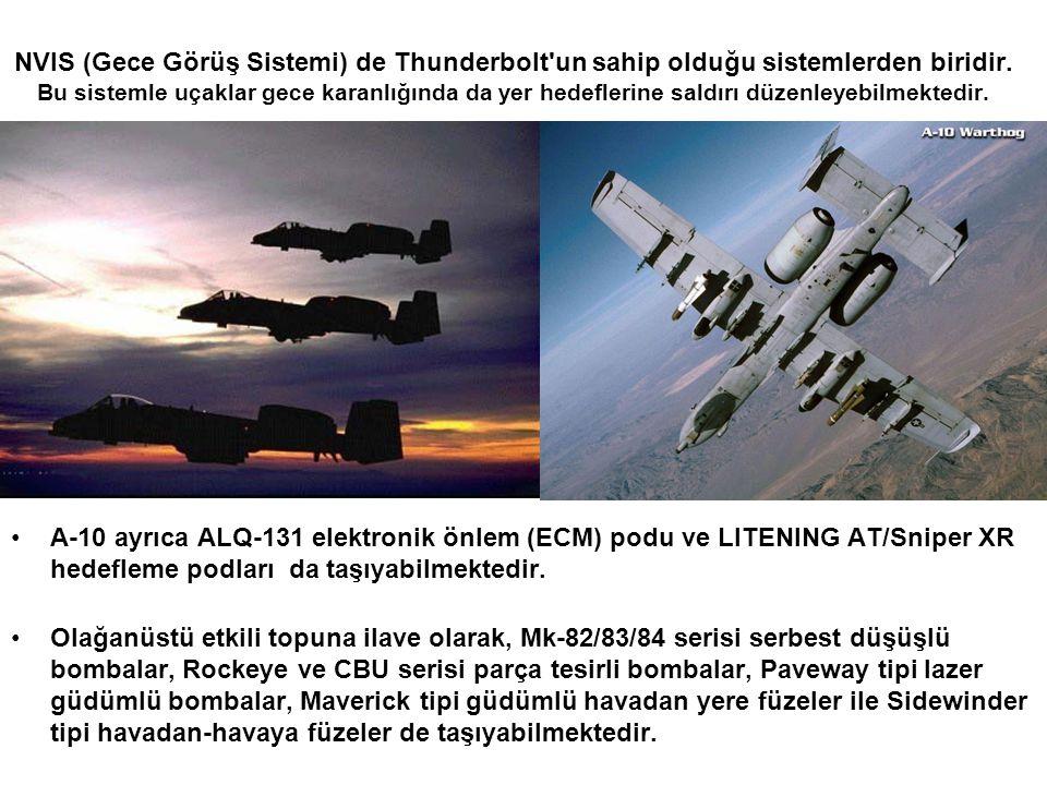 NVIS (Gece Görüş Sistemi) de Thunderbolt'un sahip olduğu sistemlerden biridir. Bu sistemle uçaklar gece karanlığında da yer hedeflerine saldırı düzenl