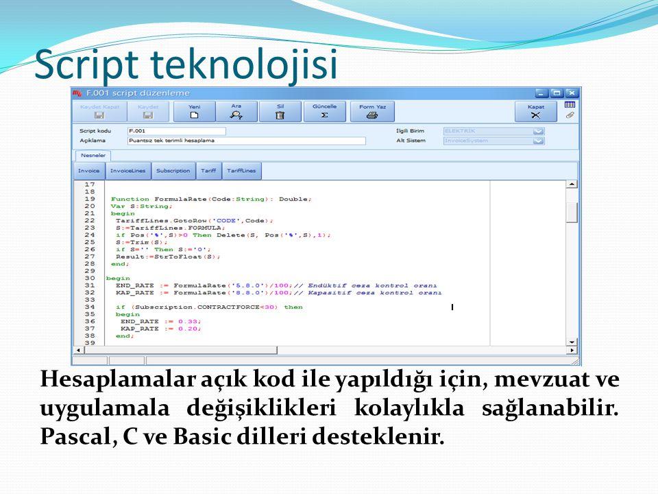 Script teknolojisi Hesaplamalar açık kod ile yapıldığı için, mevzuat ve uygulamala değişiklikleri kolaylıkla sağlanabilir. Pascal, C ve Basic dilleri