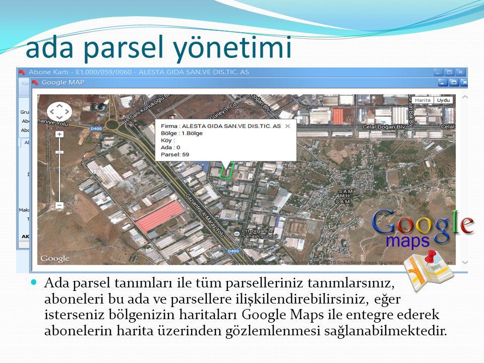 ada parsel yönetimi  Ada parsel tanımları ile tüm parselleriniz tanımlarsınız, aboneleri bu ada ve parsellere ilişkilendirebilirsiniz, eğer isterseni