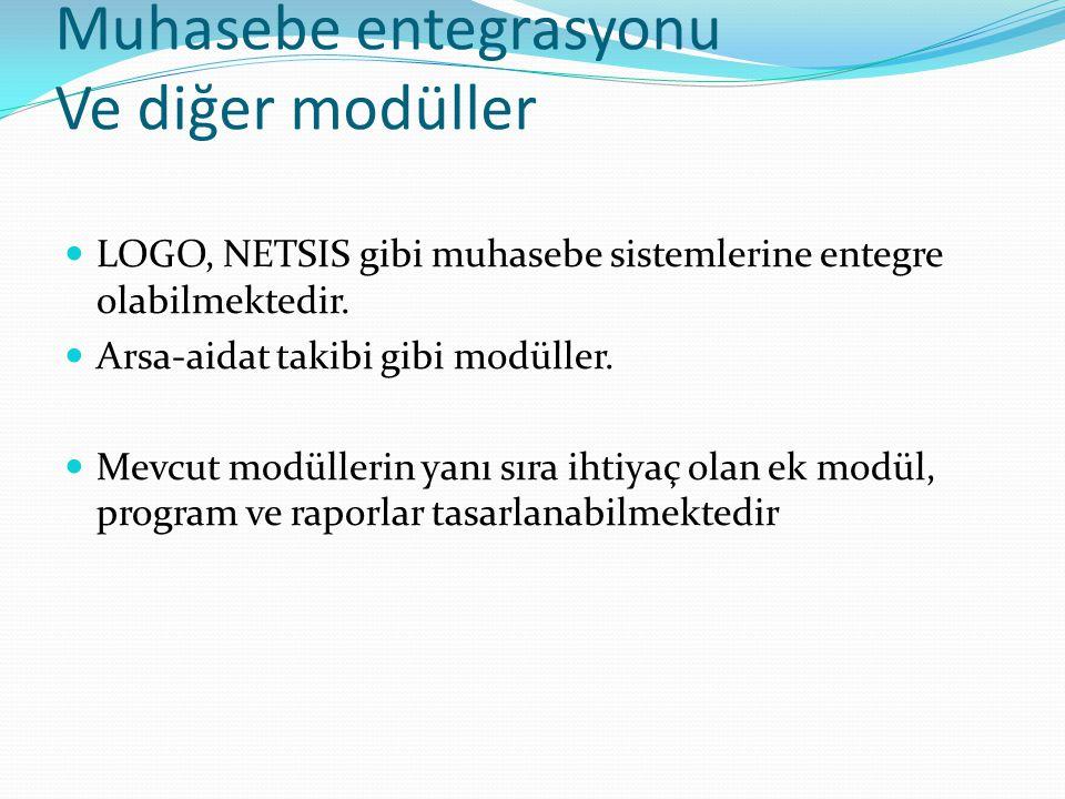 Muhasebe entegrasyonu Ve diğer modüller  LOGO, NETSIS gibi muhasebe sistemlerine entegre olabilmektedir.  Arsa-aidat takibi gibi modüller.  Mevcut