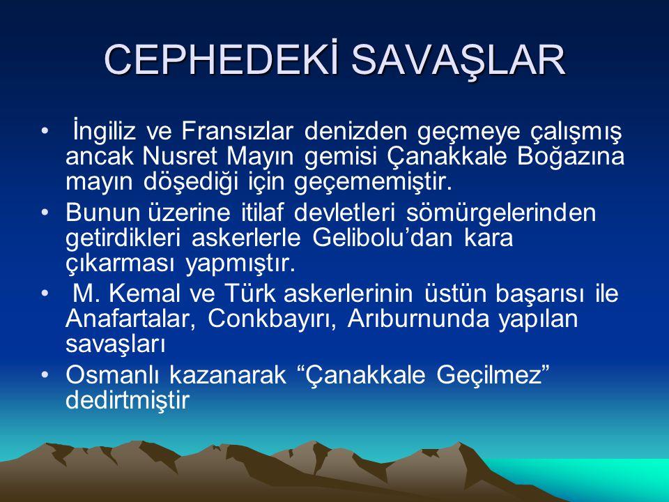 ÇANAKKALE CEPHESİ İtilaf devletleri niçin Çanakkale'ye saldırmıştır? • Rusya'ya boğazlar üzerinden yardım götürmek •İstanbul'u alarak Osmanlıyı savaş