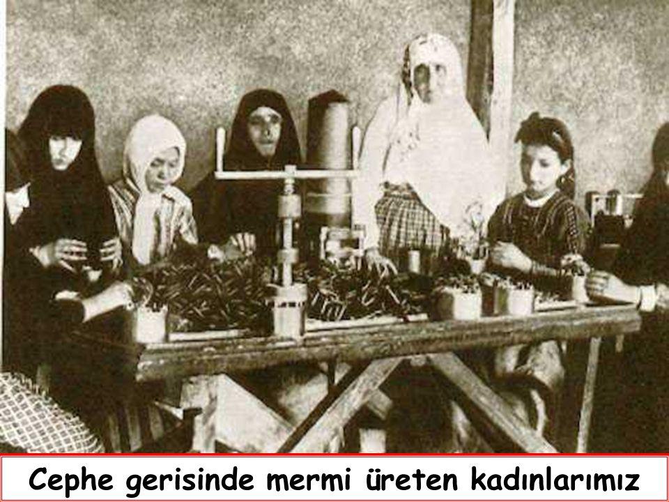 """Savaş alanında bu kadınlar ne yapıyor? """"Dünyada hiçbir milletin kadını, milletini kurtuluşa ve zafere götürmekte, Anadolu kadınından daha fazla çalışt"""