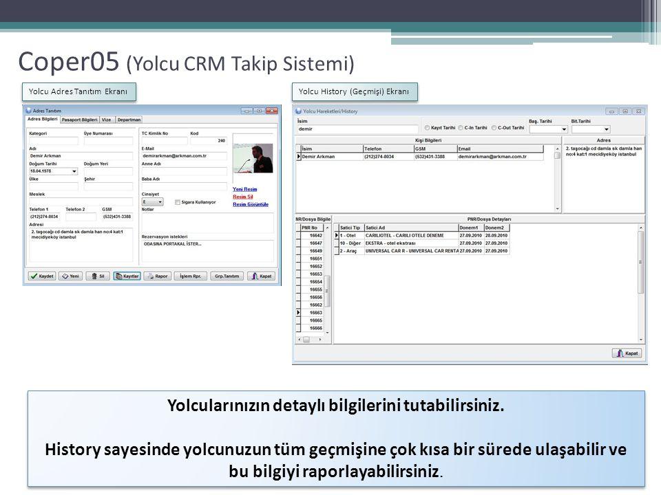 Coper05 (Yolcu CRM Takip Sistemi) Yolcu Adres Tanıtım Ekranı Yolcu History (Geçmişi) Ekranı Yolcularınızın detaylı bilgilerini tutabilirsiniz. History