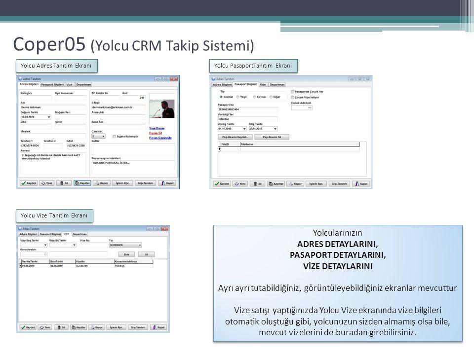 Coper05 (Yolcu CRM Takip Sistemi) Yolcu Adres Tanıtım Ekranı Yolcu PasaportTanıtım Ekranı Yolcu Vize Tanıtım Ekranı Yolcularınızın ADRES DETAYLARINI,
