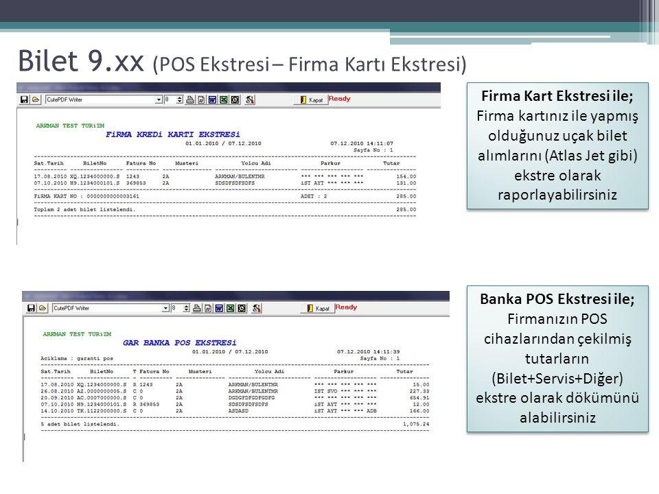 Bilet 9.xx (POS Ekstresi – Firma Kartı Ekstresi) Banka POS Ekstresi ile; Firmanızın POS cihazlarından çekilmiş tutarların (Bilet+Servis+Diğer) ekstre