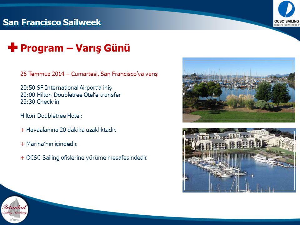 Program – Varış Günü 26 Temmuz 2014 – Cumartesi, San Francisco'ya varış 20:50 SF International Airport'a iniş 23:00 Hilton Doubletree Otel'e transfer