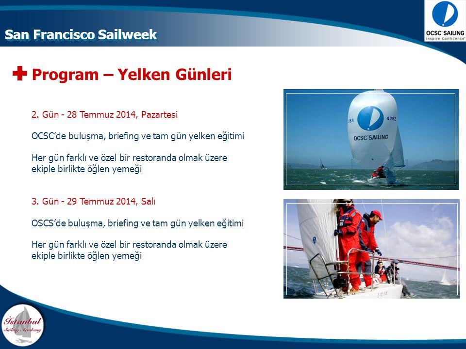Program – Yelken Günleri 2. Gün - 28 Temmuz 2014, Pazartesi OCSC'de buluşma, briefing ve tam gün yelken eğitimi Her gün farklı ve özel bir restoranda
