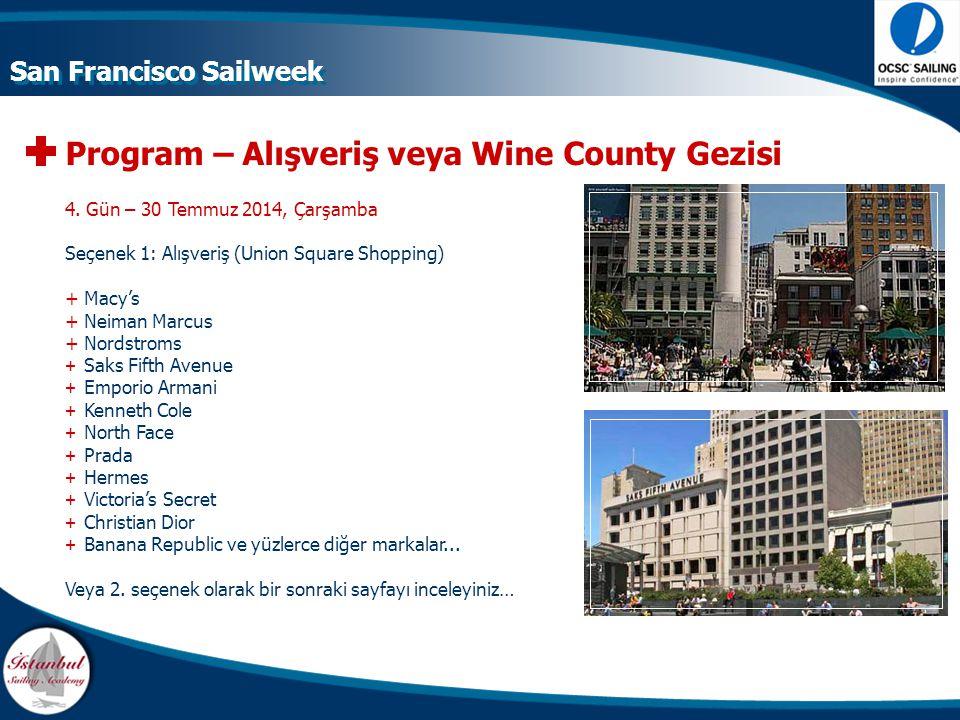 Program – Alışveriş veya Wine County Gezisi 4. Gün – 30 Temmuz 2014, Çarşamba Seçenek 1: Alışveriş (Union Square Shopping) +Macy's +Neiman Marcus +Nor