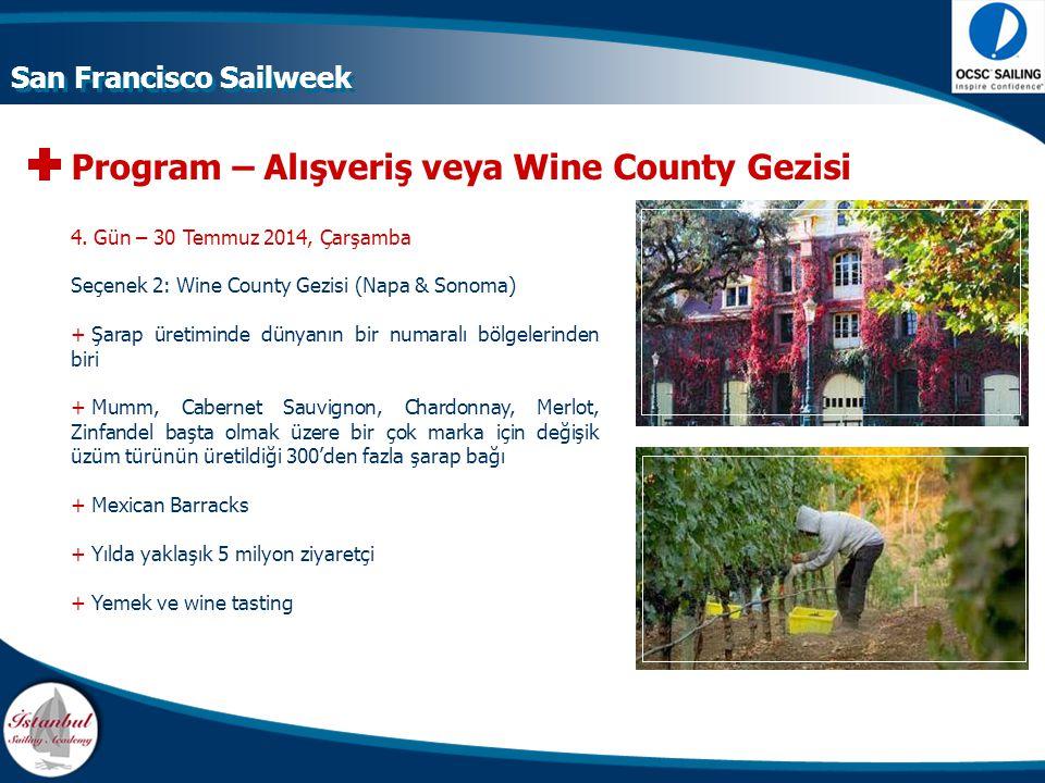 Program – Alışveriş veya Wine County Gezisi 4. Gün – 30 Temmuz 2014, Çarşamba Seçenek 2: Wine County Gezisi (Napa & Sonoma) +Şarap üretiminde dünyanın