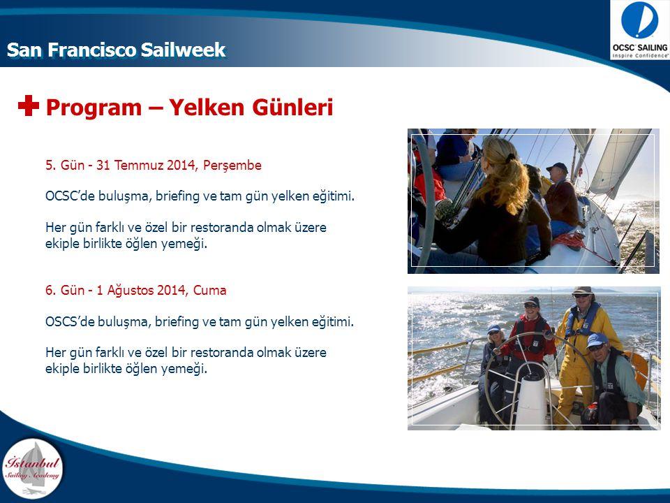 Program – Yelken Günleri 5. Gün - 31 Temmuz 2014, Perşembe OCSC'de buluşma, briefing ve tam gün yelken eğitimi. Her gün farklı ve özel bir restoranda
