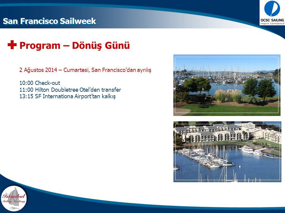 Program – Dönüş Günü 2 Ağustos 2014 – Cumartesi, San Francisco'dan ayrılış 10:00 Check-out 11:00 Hilton Doubletree Otel'den transfer 13:15 SF Internat