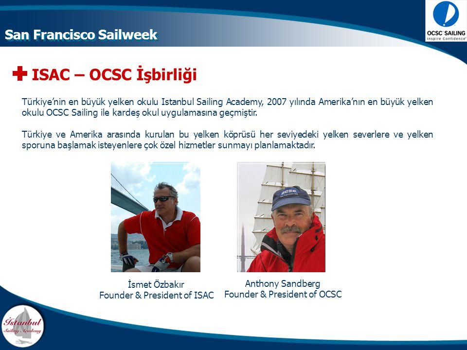 İsmet Özbakır Founder & President of ISAC Anthony Sandberg Founder & President of OCSC ISAC – OCSC İşbirliği Türkiye'nin en büyük yelken okulu Istanbu