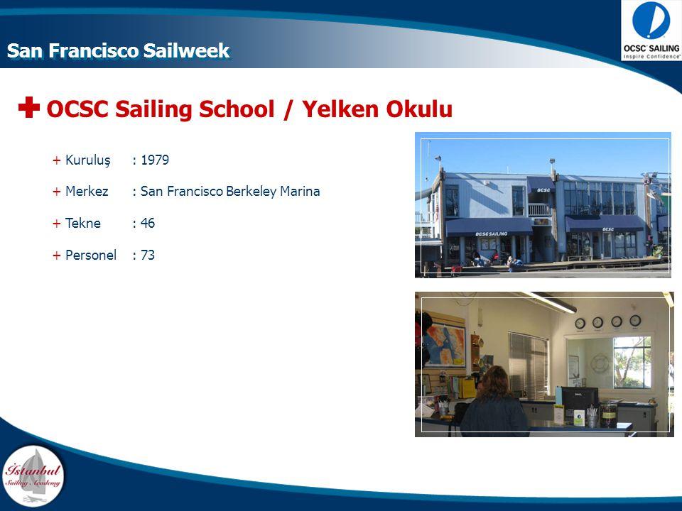 OCSC Sailing School / Yelken Okulu + Kuruluş : 1979 + Merkez: San Francisco Berkeley Marina + Tekne : 46 + Personel : 73 San Francisco Sailweek