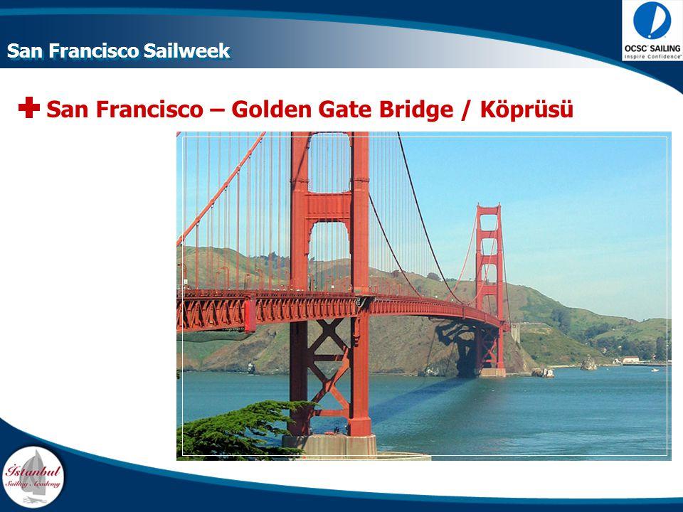 San Francisco – Golden Gate Bridge / Köprüsü San Francisco Sailweek