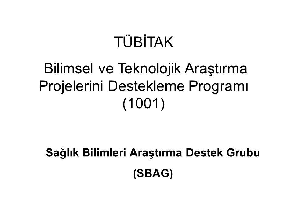TÜBİTAK Bilimsel ve Teknolojik Araştırma Projelerini Destekleme Programı (1001) Sağlık Bilimleri Araştırma Destek Grubu (SBAG)