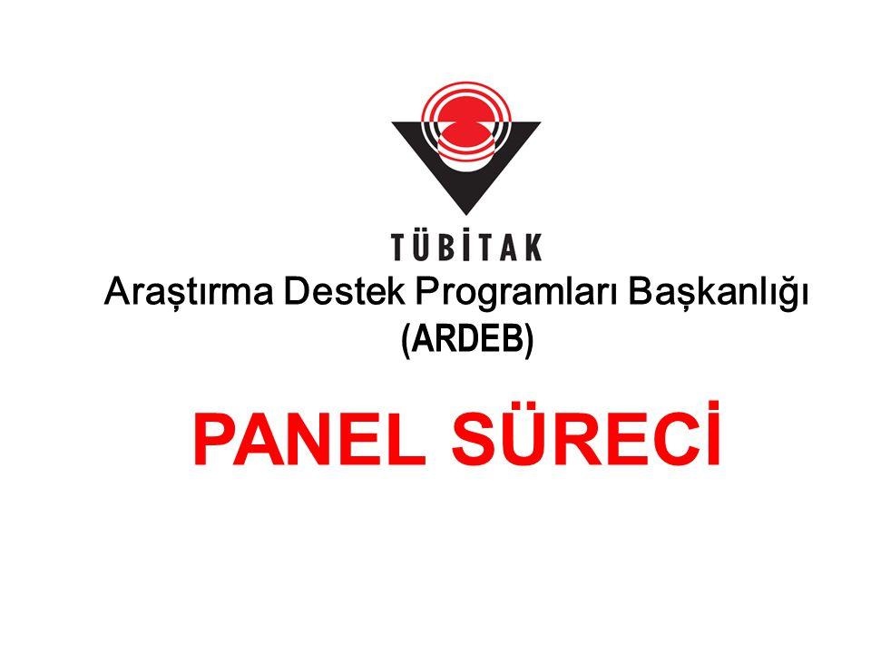 Araştırma Destek Programları Başkanlığı (ARDEB) PANEL SÜRECİ
