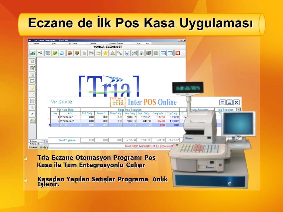 Eczane de İlk Pos Kasa Uygulaması Tria Eczane Otomasyon Programı Pos Kasa ile Tam Entegrasyonlu Çalışır Kasa ile Tam Entegrasyonlu Çalışır Kasadan Yap