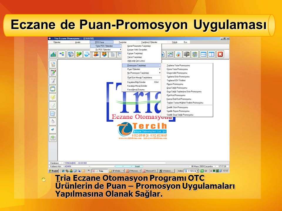 Eczane de Puan-Promosyon Uygulaması Tria Eczane Otomasyon Programı OTC Ürünlerin de Puan – Promosyon Uygulamaları Yapılmasına Olanak Sağlar.