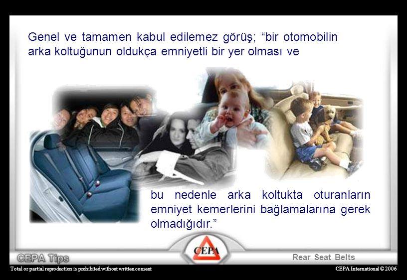 "CEPA International © 2006Total or partial reproduction is prohibited without written consent Genel ve tamamen kabul edilemez görüş; ""bir otomobilin ar"