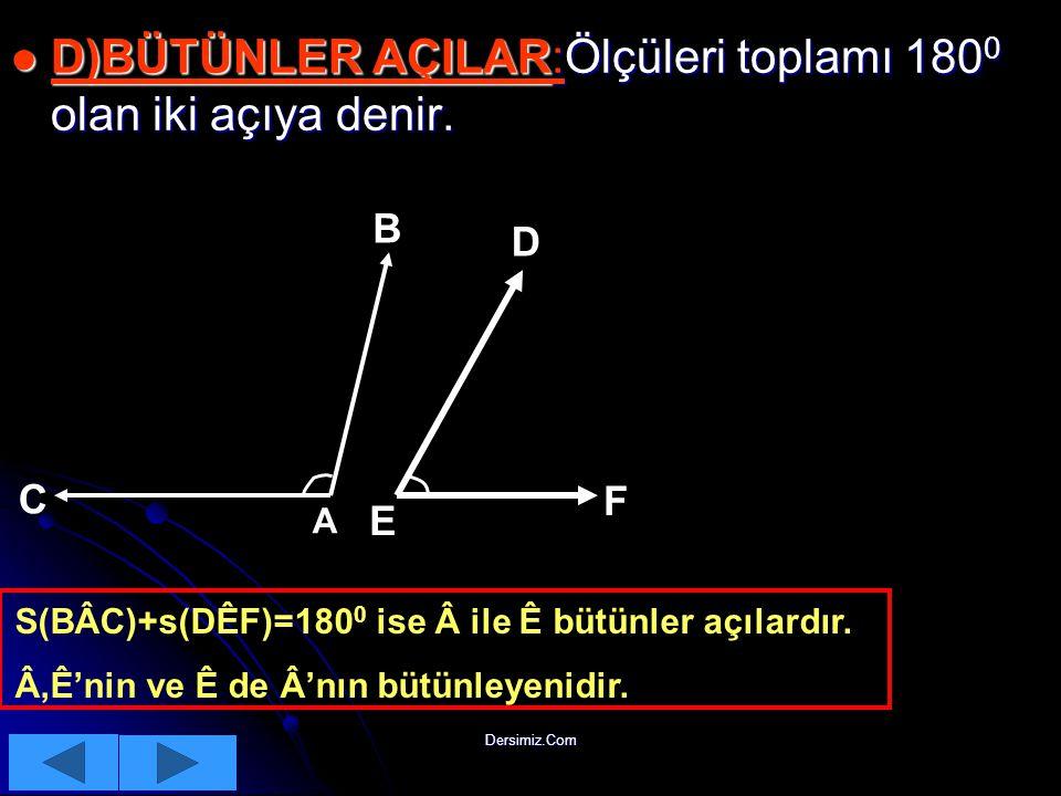 Dersimiz.Com   C)KOMŞU TÜMLER AÇILAR:Tümler iki açının birer kenarları ortak ise oluşan açıya denir. C)KOMŞU TÜMLER AÇILAR: a b A B C Şekilden a+b=9