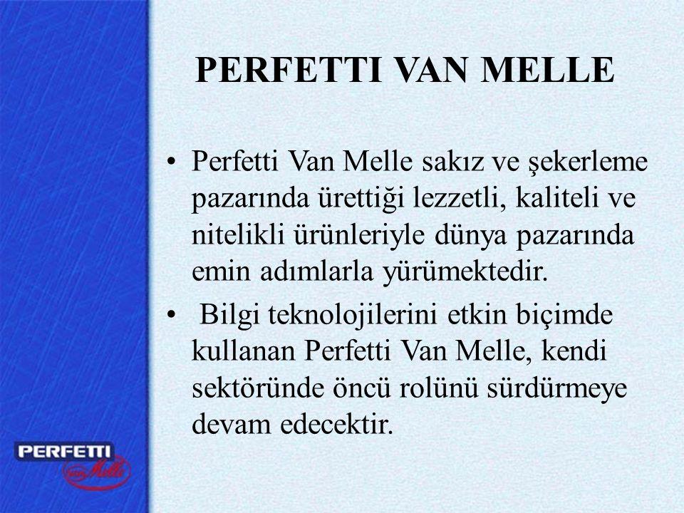 •Perfetti Van Melle sakız ve şekerleme pazarında ürettiği lezzetli, kaliteli ve nitelikli ürünleriyle dünya pazarında emin adımlarla yürümektedir. • B