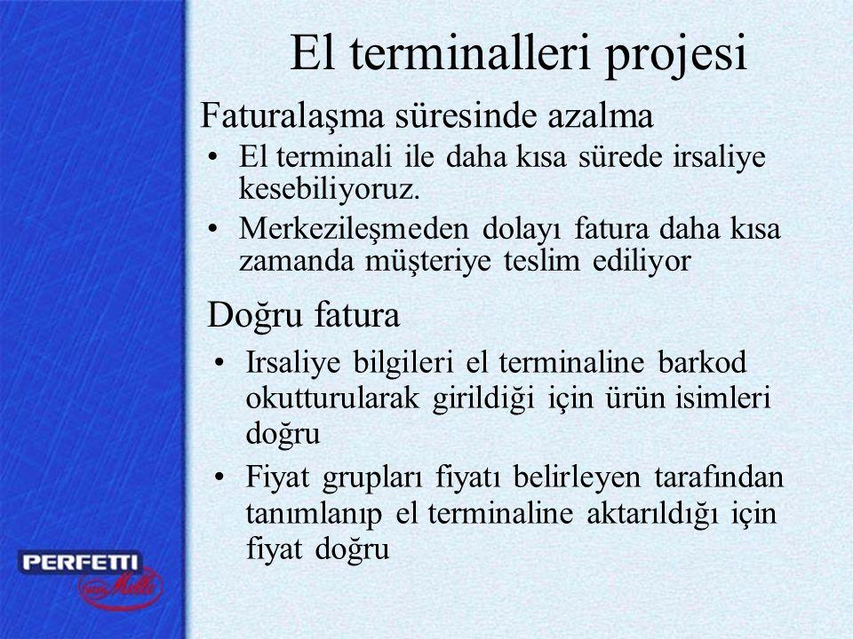 El terminalleri projesi •Fatura daha kısa sürede hatasız hazırlandığından tahsilatımızı zamanında yapabiliyoruz Zamanında tahsilat