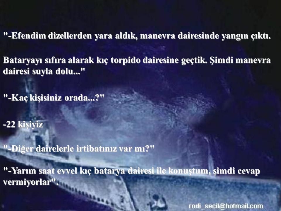 Astsubay Selami Çizben'in o saatlerde Dumlupınar la yaptığı konuşmaların kayıtları, bugün denizcilik tarihinin acı dolu sayfalan arasında yer alıyor: -Alo...