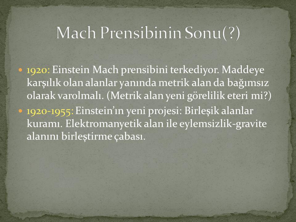  1920: Einstein Mach prensibini terkediyor.