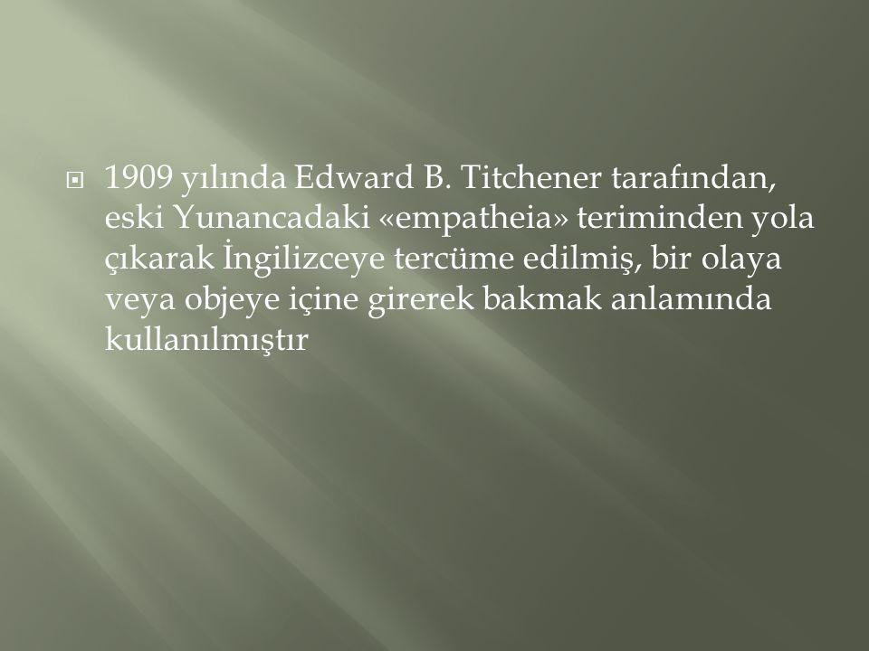  1909 yılında Edward B. Titchener tarafından, eski Yunancadaki «empatheia» teriminden yola çıkarak İngilizceye tercüme edilmiş, bir olaya veya objeye