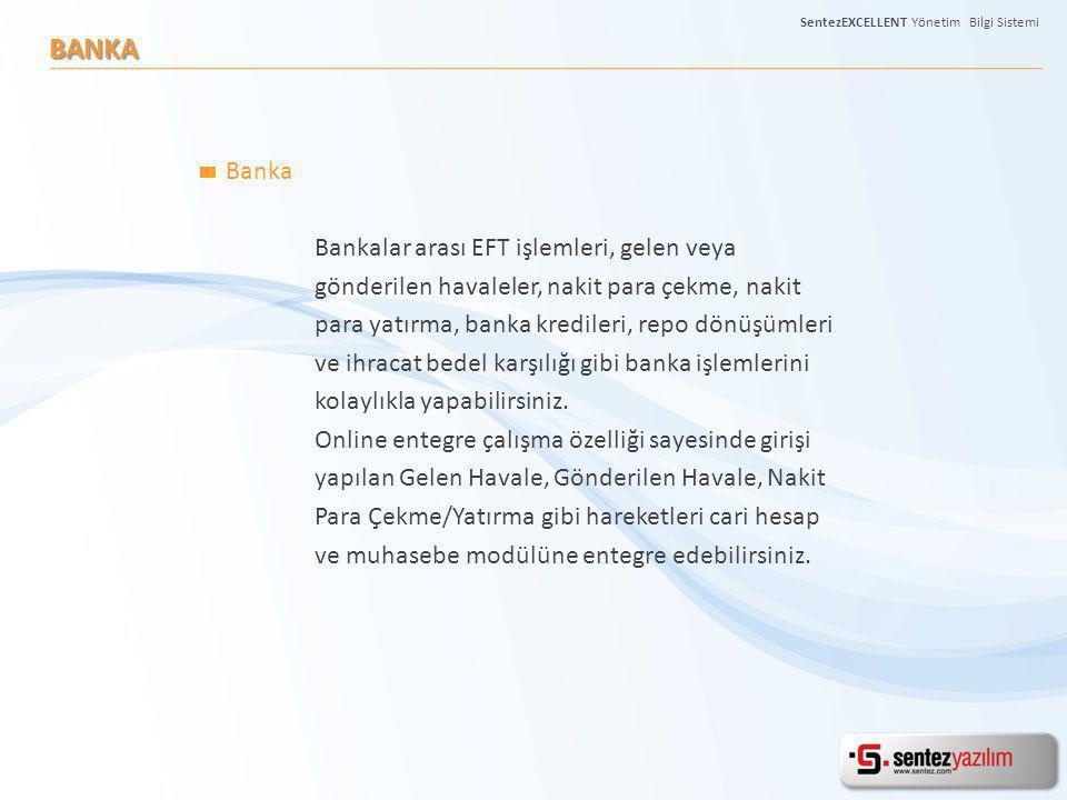 BANKA Banka Bankalar arası EFT işlemleri, gelen veya gönderilen havaleler, nakit para çekme, nakit para yatırma, banka kredileri, repo dönüşümleri ve