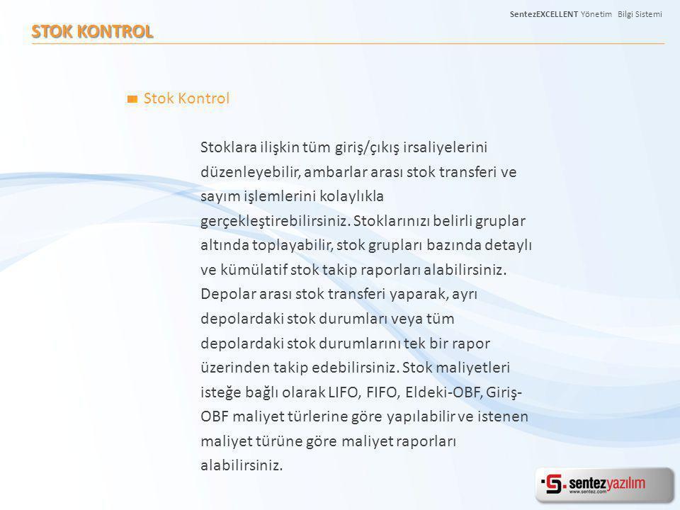 STOK KONTROL Stok Kontrol Stoklara ilişkin tüm giriş/çıkış irsaliyelerini düzenleyebilir, ambarlar arası stok transferi ve sayım işlemlerini kolaylıkl