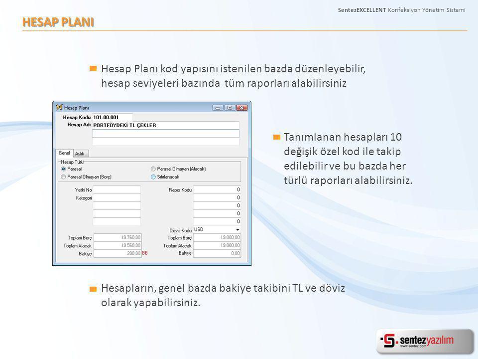 HESAP PLANI Hesap Planı kod yapısını istenilen bazda düzenleyebilir, hesap seviyeleri bazında tüm raporları alabilirsiniz. Tanımlanan hesapları 10 değ