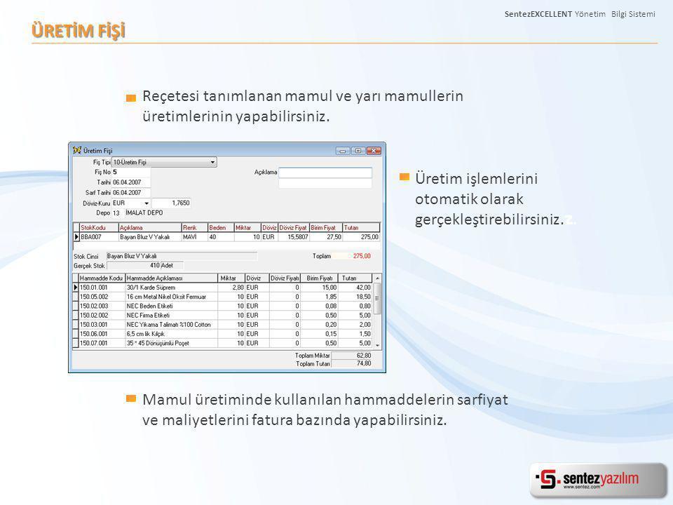 ÜRETİM FİŞİ Kendi üretim adetlerinizi belirleyerek Üretim İhtiyaç Planlama Tablosu alabilirsiniz SentezEXCELLENT Yönetim Bilgi Sistemi
