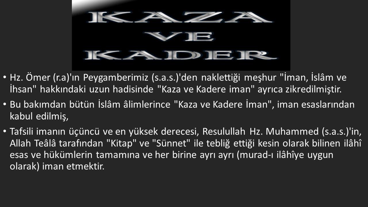 • Hz. Ömer (r.a)'ın Peygamberimiz (s.a.s.)'den naklettiği meşhur