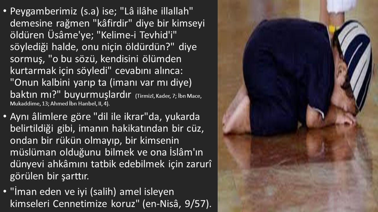 • Peygamberimiz (s.a) ise;