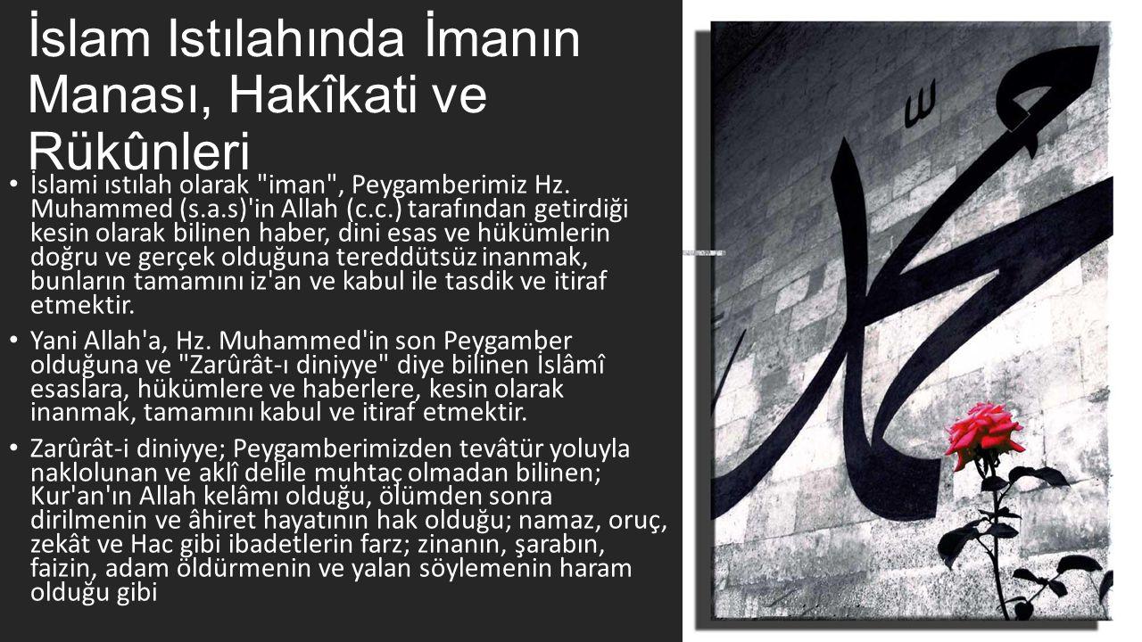 İslam Istılahında İmanın Manası, Hakîkati ve Rükûnleri • İslami ıstılah olarak