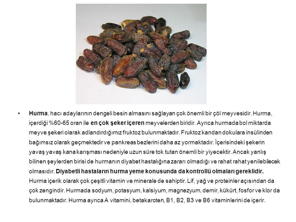 •Hurma, hacı adaylarının dengeli besin almasını sağlayan çok önemli bir çöl meyvesidir.