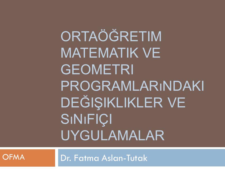 İçerik  Ortaöğretim Fen ve Matematik Alanları Eğitimi (OFMA):  Matematik Öğretmenliği  Staj dersleri  Matematik Programı Örneği  Geometri Programı Örneği