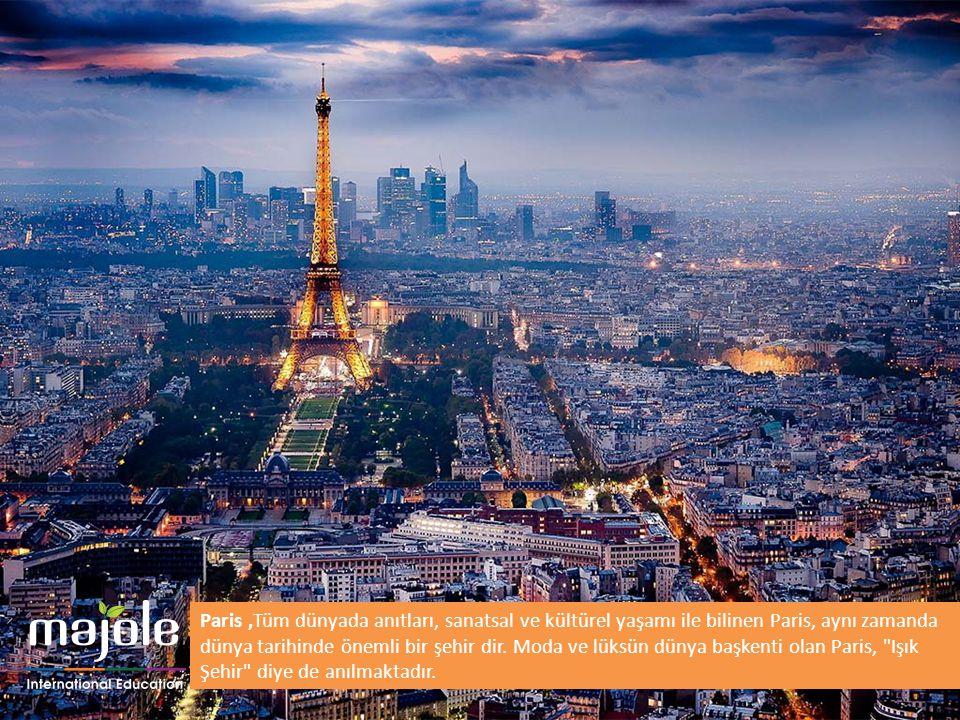 Paris,Tüm dünyada anıtları, sanatsal ve kültürel yaşamı ile bilinen Paris, aynı zamanda dünya tarihinde önemli bir şehir dir. Moda ve lüksün dünya baş