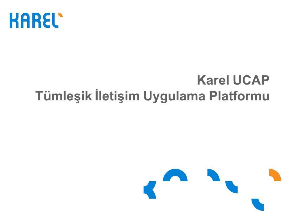 Karel UCAP Tümleşik İletişim Uygulama Platformu