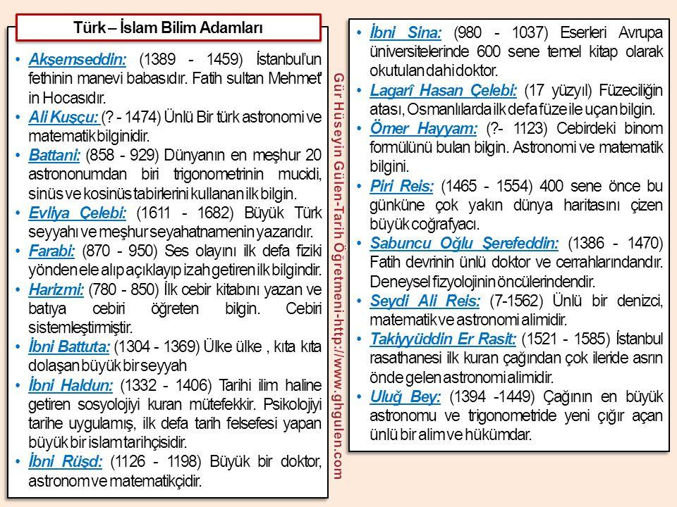 •Akşemseddin: (1389 - 1459) İstanbul'un fethinin manevi babasıdır. Fatih sultan Mehmet' in Hocasıdır. •Ali Kuşçu: (? - 1474) Ünlü Bir türk astronomi v