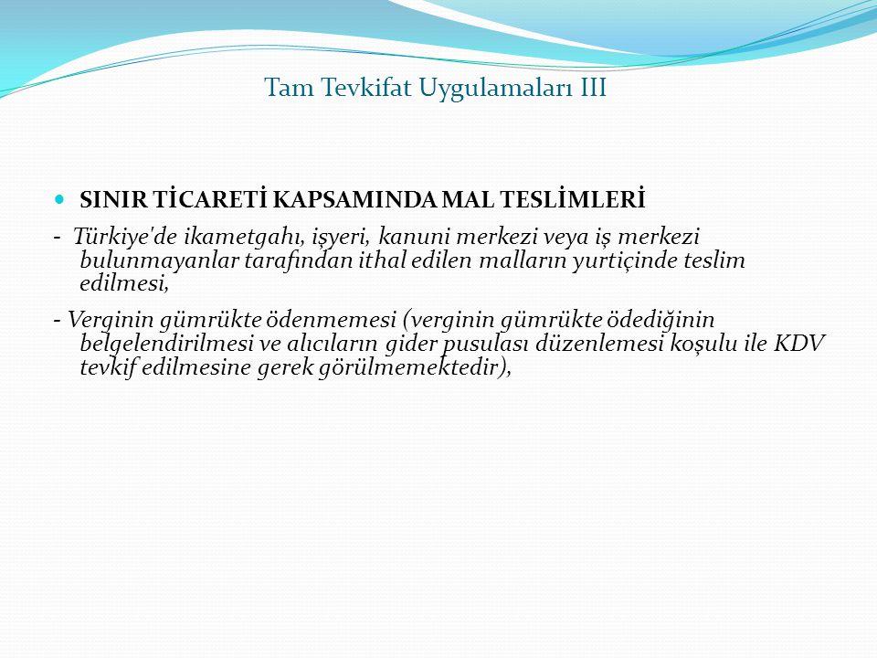  SINIR TİCARETİ KAPSAMINDA MAL TESLİMLERİ - Türkiye'de ikametgahı, işyeri, kanuni merkezi veya iş merkezi bulunmayanlar tarafından ithal edilen malla